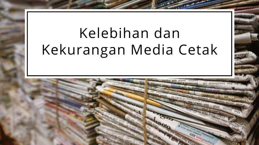 kelebihan dan kekurangan media cetak
